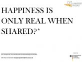 """happines is only real when shared?"""